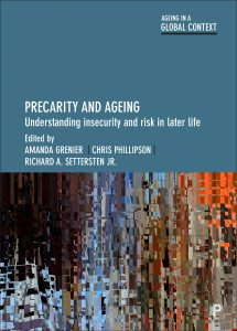Precarity and Aging: Understanding changing forms of risk and vulnerability in later life